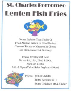 Fish Fry during Lent at St. Charles Borromeo, 1842 Airport Highway, Toledo.